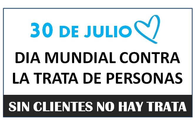 30 de Julio DIA MUNDIAL CONTRA LA TRATA DE PERSONAS