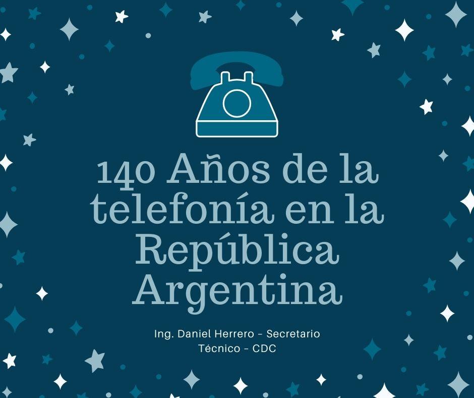 140 años de la telefonía en la República Argentina